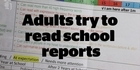 Watch: Watch: Adults try to read school reports