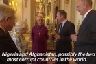 """David Cameron was caught on camera telling the Queen that leaders of some """"fantastically corrupt"""" countries, including Nigeria and Afghanistan, were due to attend his anti-corruption summit."""