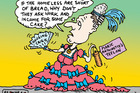 Cartoon: Why not ask WINZ for cake?