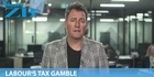 Mike's Minute: Labour's tax gamble