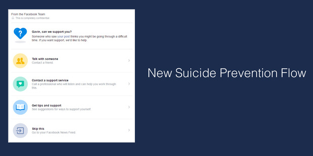 Loading Facebook's Suicide Prevention tool allows users to report a friend's post and start a chain of options to send that person help. Photo / Supplied