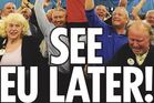 Europe is waking up to the news that Britain has decided to leave the European union. Photo: The Sun