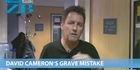 Watch: Mike's Minute: David Cameron's Grave Mistake