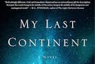 On the cover of My Last Continent by Midge Raymond.