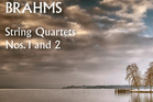 Brahams String Quartets Nos. 1 and 2 by New Zealand String Quartet