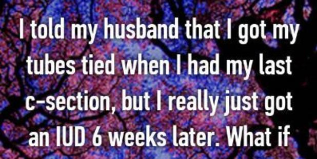 One woman admitted to lying about her contraception. Photo / Whisper