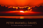 Peter Maxwell Davies, An Orkney Wedding, With Sunrise (Linn, through Ode Records).