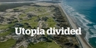 Watch: Watch: Utopia Divided