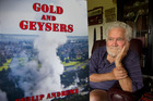 HISTORY: Rotorua's Phil Andrews with his new book <i>Gold and Geysers</i>. PHOTO/BEN FRASER
