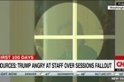 Source: CNN.   After Attorney General Sessions recused himself, CNN reported that President Trump was furious with his staff.