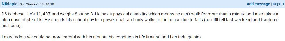 A woman admitted that her son is obese, partly because of a physical disability, which limits his ability to walk, and also because she allows too many treats. Photo / Mumsnet, Nicklepic