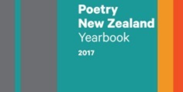 Poetry New Zealand Yearbook 2017 edited by Dr. Jack Ross.