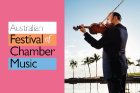 WIN a trip to Townsville to enjoy the Australian Festival of Chamber Music