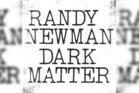 Randy Newman's new album Dark Matter